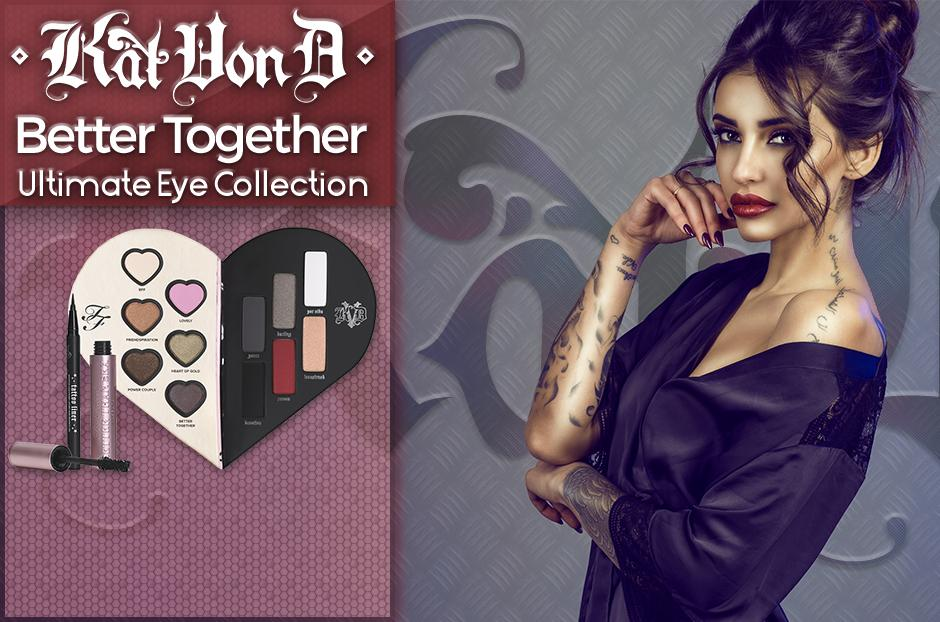 Better Together Ultimate Eye Collection Kat Von D Too Faced